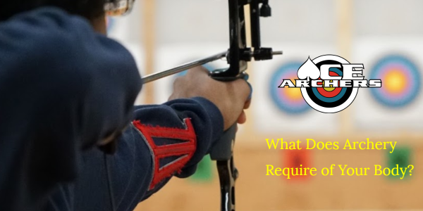 Title Post - What does archery require of your body